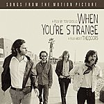 The Doors When You're Strange (Songs From The Motion Picture)