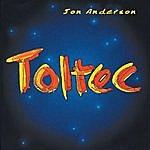 Jon Anderson Toltec