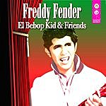 Freddy Fender El Bebop Kid & Friends