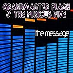 Grandmaster Flash & The Furious Five The Message (Re-Recorded / Remastered Version)