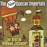 New Duncan Imperials The Best Of Mikhael Jackson
