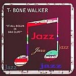 T-Bone Walker It All Began In Oak Cliff