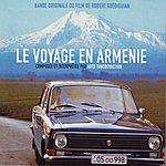 Arto Tunc Boyaciyan Le Voyage En Arménie (Bande Originale Du Film De Robert Guediguian)