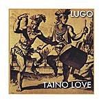 Lugo Taino Love