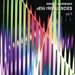 Robert Schroeder New Frequencies Vol.1