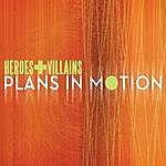 Heroes Plans In Motion