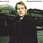 Ben Patton Because The Heart