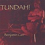 Benjamin Carr Tundah!
