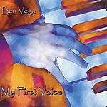 Ben Vega My First Voice