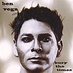 Ben Vega Bury The Times