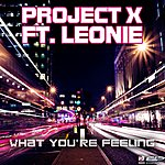 Project X What You're Feeling (Featuring Leonie)(8-Track Maxi-Single)