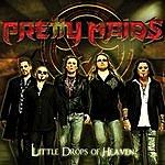 Pretty Maids Little Drops Of Heaven (Single)