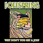 The Offspring Why Don't You Get A Job (2-Track Single)