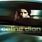 Celine Dion I Drove All Night (3-Track Maxi-Single)