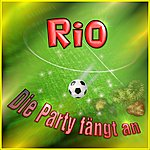 Rio Die Party Faengt An (5-Track Maxi-Single)