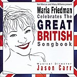 Maria Friedman Maria Friedman Celebrates The Great British Songbook