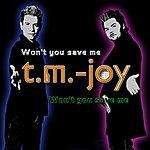 T.M. Joy Wont You Save Me (7-Track Maxi-Single)