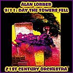The 21st Century Alan Lorber - 9/11: Day The Towers Fell (New Edition)