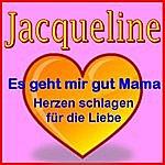 """Jacqueline """"es Geht Mir Gut Mama"""" (""""herzen Schlagen Für Die Liebe"""") - Jacqueline"""