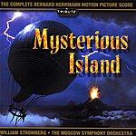 William Stromberg Mysterious Island (The Complete Bernard Herrmann Score)