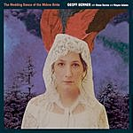 Geoff Berner The Wedding Dance Of The Widow Bride