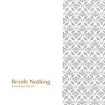 Beside Nothing Everything Else Ep