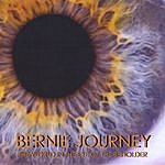 Bernie Journey The World In The Eye Of The Beholder