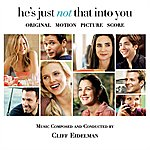 Cliff Eidelman He's Just Not That Into You: Original Motion Picture Score