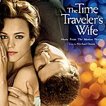 Mychael Danna The Time Traveler's Wife (Music From The Motion Picture)