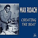 Max Roach Creating The Beat