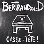 Bertrand Avec D Casse-Tête !