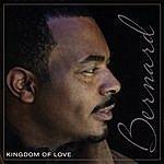 Bernard Kingdom Of Love