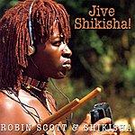 Robin Scott Jive Shikisha!