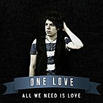 One Love All We Need Is Love (Single)