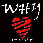 Why Prisoner Of Hope