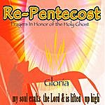 Gloria Re-Pentecost In Honor Of The Holy Ghost