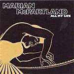 Marian McPartland All My Life