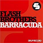 Flash Brothers Barracuda (3-Track Maxi-Single)