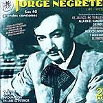 Jorge Negrete Jorge Negrete. Sus 40 Grandes Canciones (1911-1953)