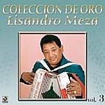Lisandro Meza Coleccion De Oro Vol.3 El Sabanero Mayor