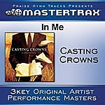 Casting Crowns In Me [Performance Tracks]
