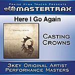 Casting Crowns Here I Go Again [Performance Tracks]
