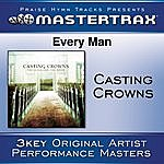 Casting Crowns Every Man [Performance Tracks]