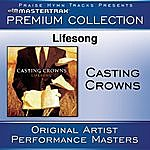 Casting Crowns Lifesong Premium Collection [Performance Tracks]