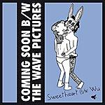 Coming Soon Sweetheart / Wu