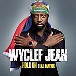 Wyclef Jean Hold On (Single)(Featuring Mavado)