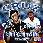 Cruz Still Grindin The Mixtape - Hosted By Dj Bay Bay (Parental Advisory)