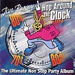 Jive Bunny & The Master Mixers Jive Bunny And The Mastermixers Hop Around The Clock