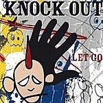 Knockout Let Go