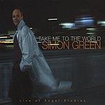 Simon Green Take Me To The World